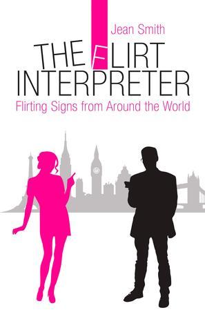 The Flirt Interpreter: Flirting Signs from Around the World