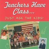 Teachers Have Class Just Ask The Kids Little Gift Book