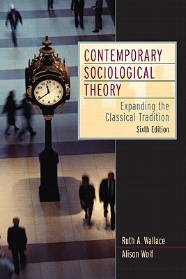 Contemporary Sociological Theory: Expanding the Classical Tradition [With Access Code]