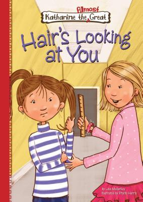 Hair's Looking at You (Katharine the Almost Great, #12)