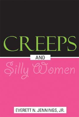 Creeps and Silly Women