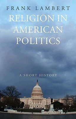 Religion in American Politics by Franklin T. Lambert