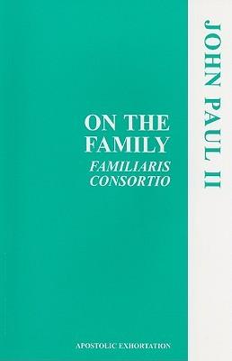 On the Family: Familiaris Consortio