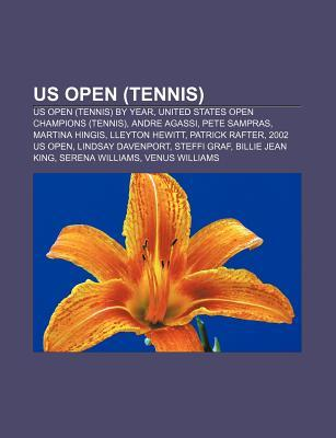 Us Open (Tennis): Us Open (Tennis) by Year, United States Open Champions (Tennis), Andre Agassi, Pete Sampras, Martina Hingis, Lleyton Hewitt