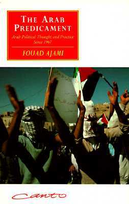 The Arab Predicament: Arab Political Thought and Practice Since 1967
