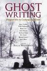 Ghost Writing: Haunted Tales by Contemporary Writers