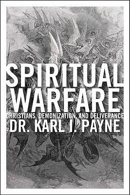 Christians, Demonization, and Deliverance  -  Karl I. Payne