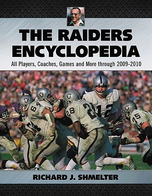 the-raiders-encyclopedia-all-players-coaches-games-and-more-through-2009-2010