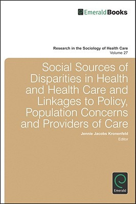 Social Sources Of Disparities In Health And Health Care And Linkages To Policy, Population Concerns And Providers Of Care