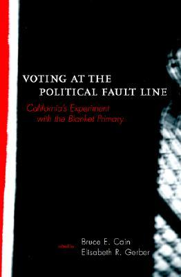 Voting at the Political Fault Line: California's Experiment with the Blanket Primary