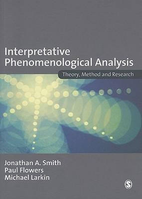 Interpretative Phenomenological Analysis by Jonathan A. Smith