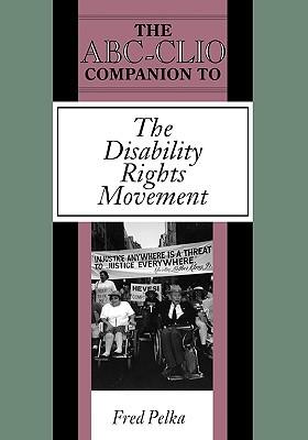 The ABC-Clio Companion to the Disability Rights Movement