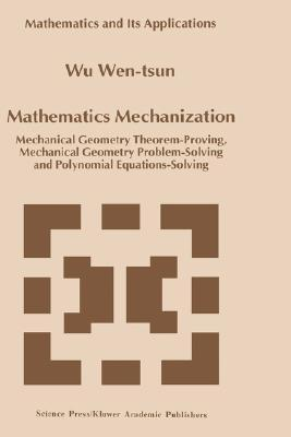 Mathematics Mechanization: Mechanical Geometry Theorem-Proving, Mechanical Geometry Problem-Solving and Polynomial Equations-Solving