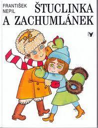 Štuclinka a Zachumlánek