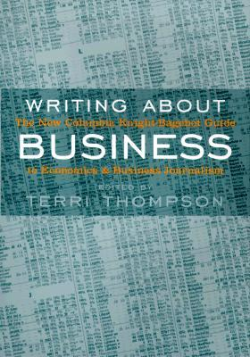 Writing about Business: The New Knight-Bagehot Guide to Economics and Business Journalism