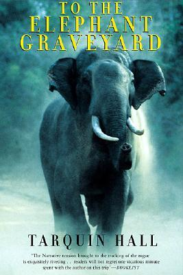 To the Elephant Graveyard by Tarquin Hall