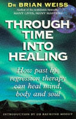Through Time Into Healing Brian Weiss Pdf