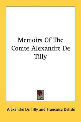 Memoirs of the Comte Alexandre de Tilly