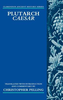 Plutarch Caesar: Translated with an Introduction and Commentary
