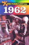 1962 (The Turbulent 60s)