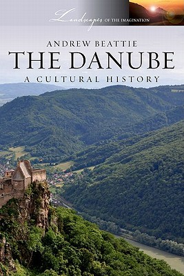 the-danube-a-cultural-history