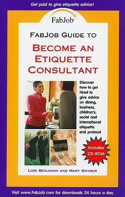 become an etiquette consultant with cdrom by lori benjamin rh goodreads com fabjob guide to become an image consultant pdf Become a Legal Consultant