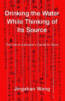 Drinking The Water While Thinking Of Its Source: The Life Of A Scholar's Family In China