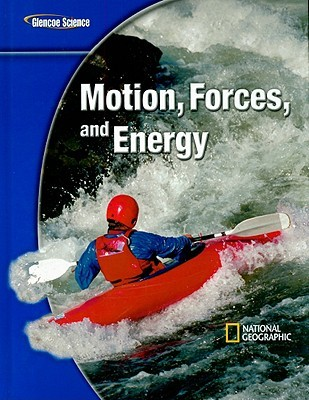 Glencoe Physical Iscience Modules: Motion, Forces, and Energy, Grade 8, Student Edition