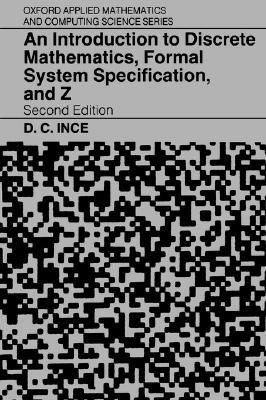 An Introduction to Discrete Mathematics, Formal System Specification, and Z