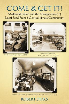 Come & Get It!: McDonaldlization and Disappearance of Local Food from a Central Illinois Community