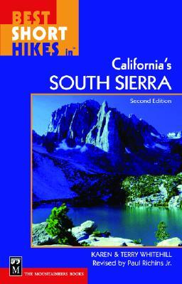 Best Short Hikes in California's South Sierra, 2nd Edition