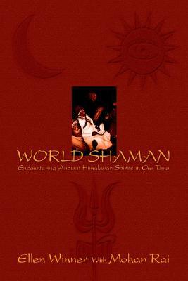 World Shaman: Encountering Ancient Himalayan Spirits in Our Time