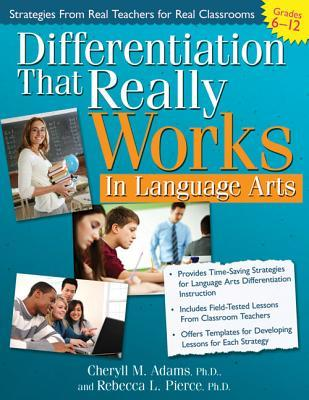 Differentiation That Really Works: Language Arts, Grades 6-12
