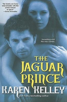 The Jaguar Prince by Karen Kelley