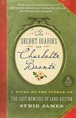 The Secret Diaries of Charlotte Brontë by Syrie James