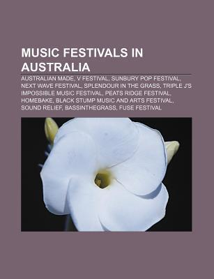 Music Festivals in Australia: V Festival, Australian Made, Homebake, Triple J's Impossible Music Festival, Black Stump Music and Arts Festival