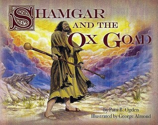 shamgar and the ox goad by patti b ogden