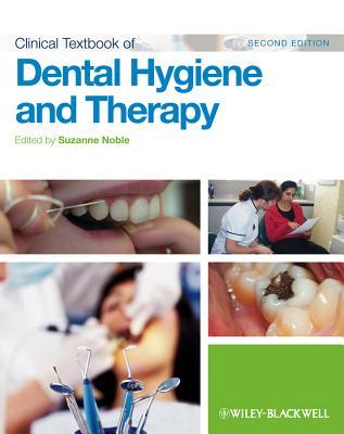 Clinical Textbook of Dental Hygiene and Therapy. Edited by Suzanne Noble