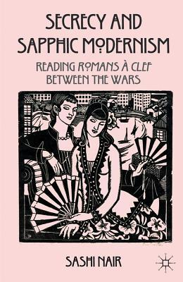 Secrecy and Sapphic Modernism: Writing Romans à Clef Between the Wars