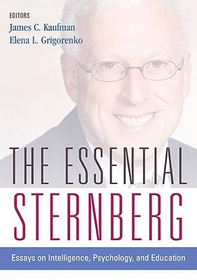 Essential Sternberg: Essays on Intelligence, Psychology, and Education
