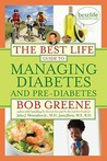 The Best Life Guide to Managing Diabetes and Pre-Diabetes by Bob Greene