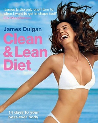 Clean and Lean Diet: 14 Days to Your Best-Ever Body
