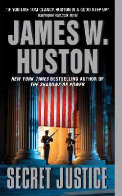 Secret Justice by James W. Huston