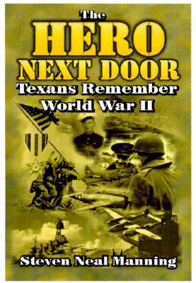 The Courage Of Common Men: Texans Remember World War Ii