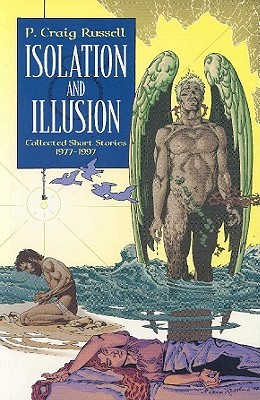 Isolation and Illusion: Collected Short Stories of P. Craig Russell