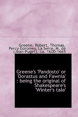 Greene's 'Pandosto' or 'Dorastus and Fawnia': Being the Original of Shakespeare's 'Winter's Tale'