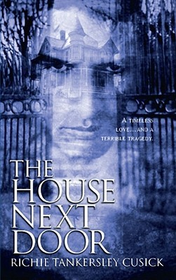 The House Next Door by Richie Tankersley Cusick