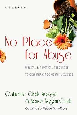 No Place for Abuse: Biblical & Practical Resources to Counteract Domestic Violence