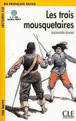 Les Trois Mousquetaires: Lectures CLE En Francais Facile [With MP3]