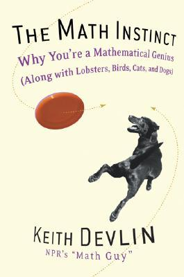 The Math Instinct: Why You're a Mathematical Genius